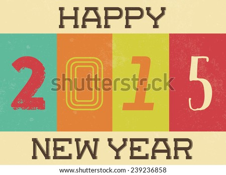 Vintage New Year poster / New Year poster with HAPPY NEW YEAR 2015 inscription / Typographic vector illustration - stock vector