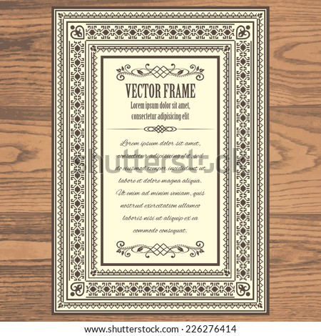 Vintage ornate frame with sample text, divider and calligraphic elements isolated on wooden texture background. Could be used for invitation, certificate, diploma or announcements. Vector illustration