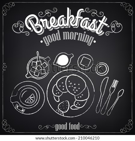 Vintage Poster. Breakfast. Croissant and tea. Set on the chalkboard for design in retro style - stock vector