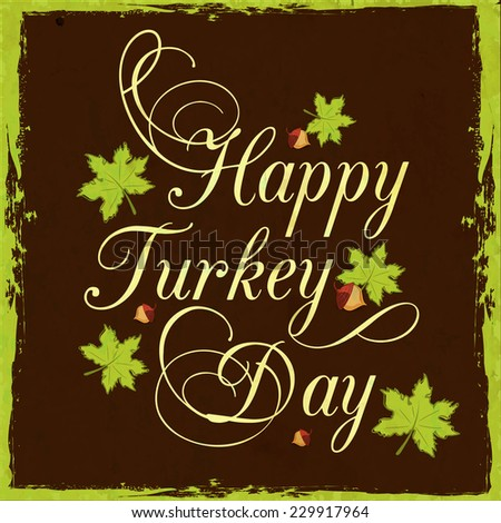 Vintage poster design for Thanksgiving Day with stylish text Happy Turkey Day and maple leaves on brown background. - stock vector