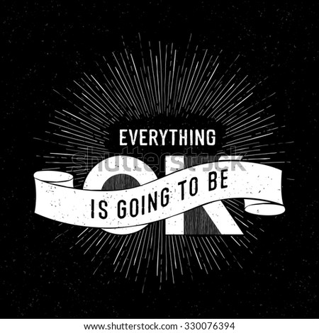 """Vintage poster with """"Everything is going to be ok"""" Lettering - stock vector"""