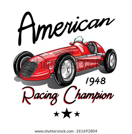 vintage race car for printing/Vector vintage sport racing car/T-shirt Graphics/Vintage typography/retro race car set/Vector Cartoon Retro Hot Rod/Vector Hot Rod/T-shirt printing designs - stock vector