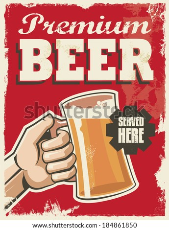 Vintage retro beer poster. Vector design sign. Premium beer with removable grunge texture effect. - stock vector