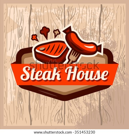 Vintage retro logo templat of steak house on the wooden background. For your design.  Typographical Design Label or Sticer. Design Template. Vector illustration. - stock vector