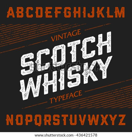Vintage Scotch Whisky typeface. Ideal font for any design in vintage style. Vector illustration. - stock vector