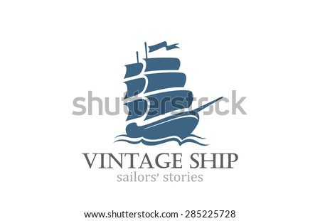 Vintage Ship Logo Sailing Boat design vector template. Ancient Pirate Sailboat Logotype silhouette concept icon. - stock vector