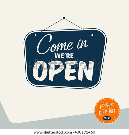 Vintage style Clip Art - Come in We're Open - Vector EPS10. - stock vector