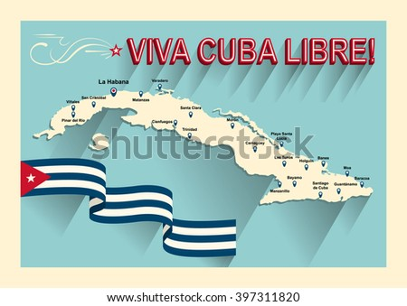 Vintage style Cuba map. Viva Cuba libre! Long live the free Cuba! Old style poster of vacation in Cuba. Concept of travel in caribbean islands. Cuba flag. - stock vector