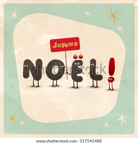 "Vintage style funny Christmas card - ""Joyeux Noel"" - French for ""Merry Christmas"" - Editable, grunge effects can be easily removed for a brand new, clean sign. - stock vector"