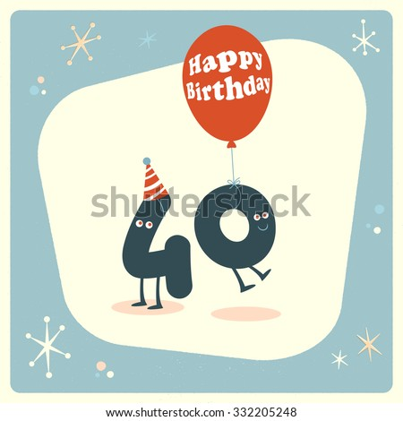 Vintage style funny 40th birthday Card. - stock vector