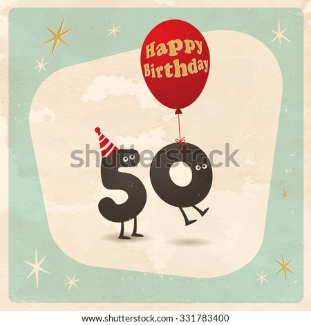 Vintage style funny 50th birthday Card  - Editable, grunge effects can be easily removed for a brand new, clean sign. - stock vector