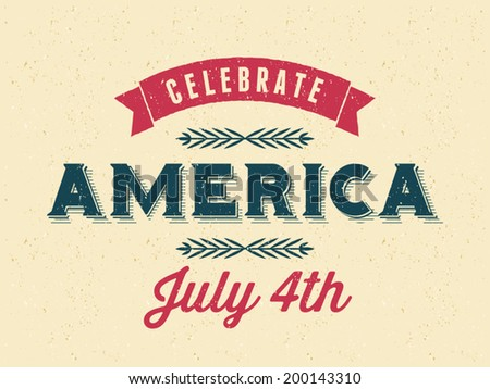 Vintage style old paper greeting card for the 4th of July. Happy Independence Day. - stock vector
