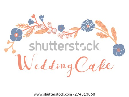 Vintage style soft colors Wedding cake logo. Hipster retro Wedding cake calligraphy. Floral Bakery banner. - stock vector