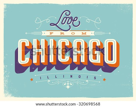 Vintage style Touristic Greeting Card with texture effects - Love from Chicago, Illinois - Vector EPS10. - stock vector