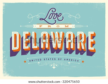 Vintage style Touristic Greeting Card with texture effects - Love from Delaware - Vector EPS10. - stock vector