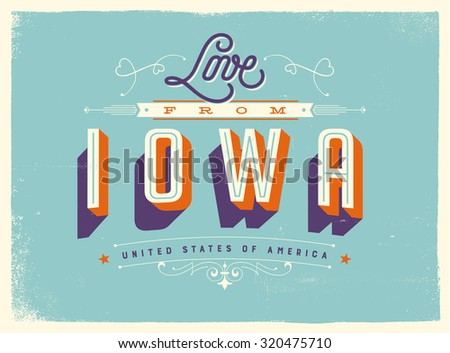 Vintage style Touristic Greeting Card with texture effects - Love from Iowa - Vector EPS10. - stock vector