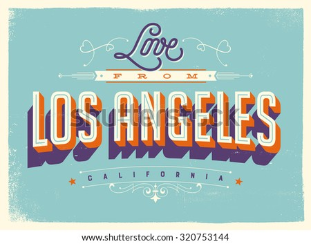 Vintage style Touristic Greeting Card with texture effects - Love from Los Angeles, California - Vector EPS10. - stock vector