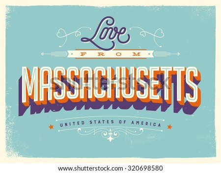 Vintage style Touristic Greeting Card with texture effects - Love from Massachusetts - Vector EPS10. - stock vector