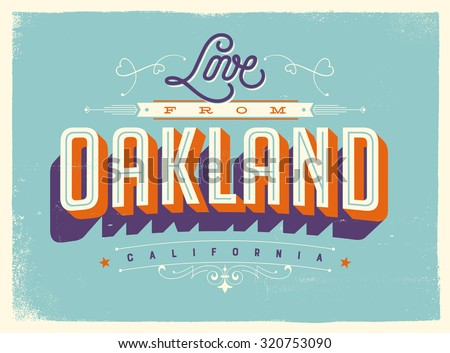 Vintage style Touristic Greeting Card with texture effects - Love from Oakland, California - Vector EPS10. - stock vector