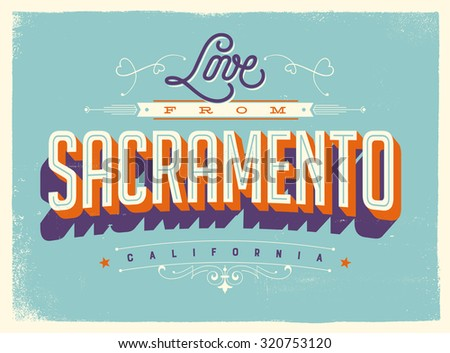 Vintage style Touristic Greeting Card with texture effects - Love from Sacramento, California - Vector EPS10.