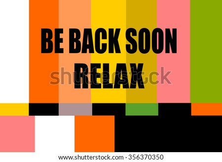 vintage television test pattern with be back soon relax message - stock vector