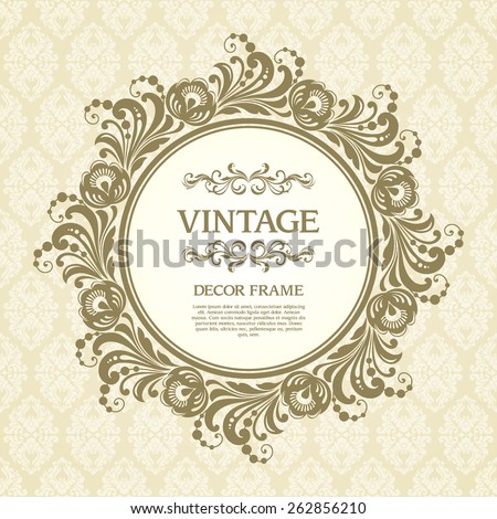 Vintage template with ornamental round frame and patterned background. Wedding invitation design, Greeting Card - stock vector