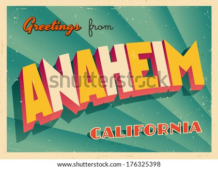 Vintage Touristic Greeting Card - Anaheim, California - Vector EPS10. Grunge effects can be easily removed for a brand new, clean sign. - stock vector