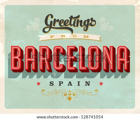 Vintage Touristic Greeting Card - Barcelona, Spain - Vector EPS10. Grunge effects can be easily removed for a brand new, clean sign. - stock vector