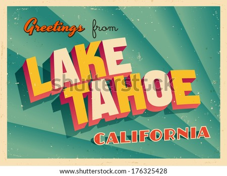 Vintage Touristic Greeting Card - Lake Tahoe, California - Vector EPS10. Grunge effects can be easily removed for a brand new, clean sign. - stock vector