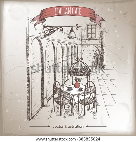 Vintage travel illustration with Italian street cafe. Hand drawn sketch. Great for coffee, restaurant, cafe ads, travel brochures, labels. - stock vector