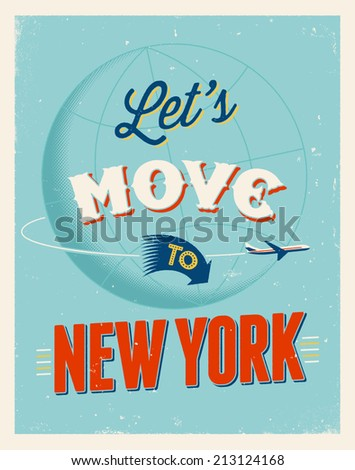 Vintage traveling poster - Let's move to New York - Vector EPS 10. - stock vector