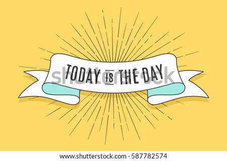 Vintage trendy ribbon with text Today is the Day and linear drawing of sun rays. Colorful old banner with ribbon, hand-drawn element for design - banners, posters, gift cards. Vector Illustration