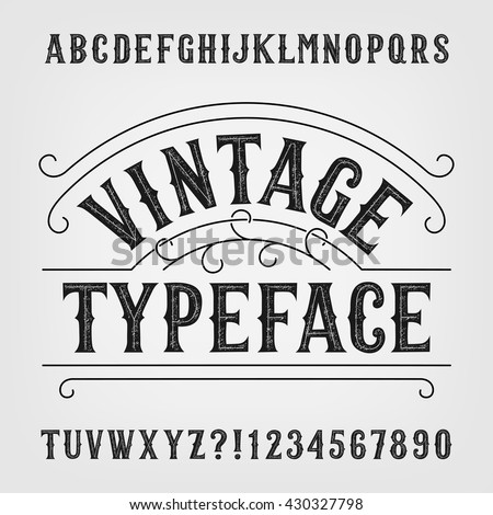 Vintage typeface. Retro distressed alphabet vector font. Hand drawn letters and numbers. Vintage vector font for labels, headlines, posters etc. - stock vector