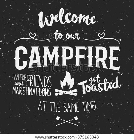 Vintage typography poster Illustration with sign welcome to campfire - Grunge effect. Funny lettering with symbol camp and trip, bonfire. On dark background for posters, camp clubs and Web emblems