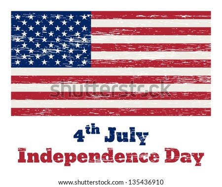 """Vintage USA flag with the inscription """"4 of July Independence Day"""" and  removable scratches - stock vector"""