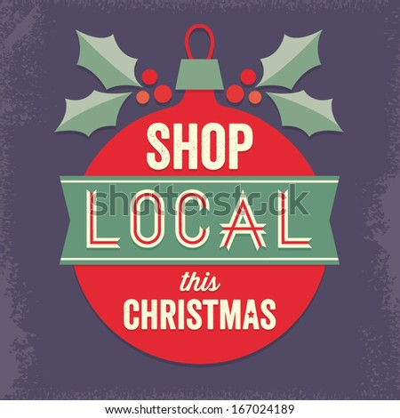 Vintage Vector Sign With Christmas Bauble And Holly Support Small Business Shop Local For