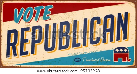Vintage Vote Republican metal sign - Vector EPS10. Grunge effects can be easily removed. - stock vector