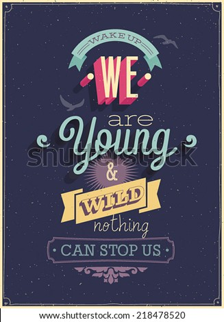"Vintage ""We are Young"" Poster. Vector illustration. - stock vector"