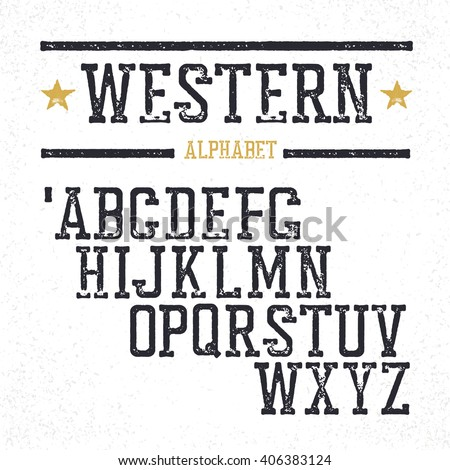 Vintage western alphabet. Stamped serif letters. Grunge style, retro looks.  - stock vector