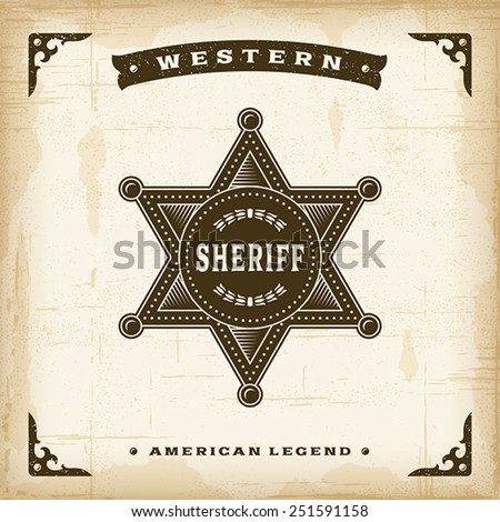Vintage Western Sheriff Badge. Fully editable EPS10 vector. - stock vector