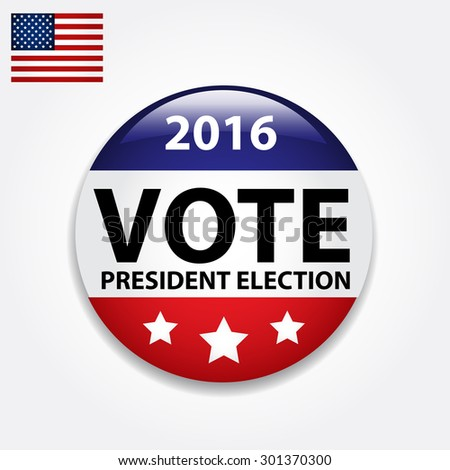Vote - president election button. 2016 - USA. Vector art. - stock vector