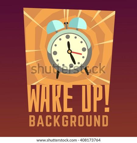 Wake up vector background. Wake up clock, morning alarm wake up, time wake up, poster reminder illustration - stock vector