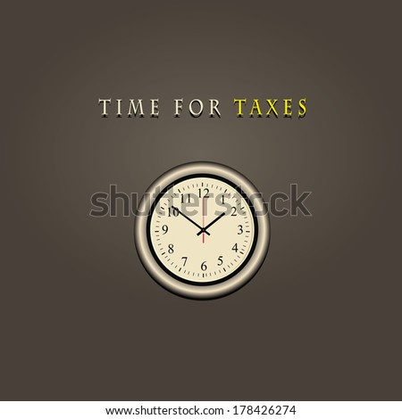 Wall clock with text time for taxes. Vector illustration. - stock vector