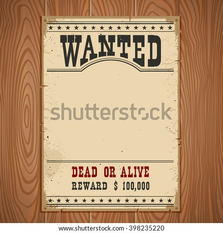 Wanted Poster On Wood Wall Texture For Portrait.Western Vintage Paper  Old Fashioned Wanted Poster