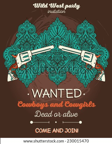 wanted poster, wild west party invitation with hand drawn ornament and vintage guns, can be used for tattoo, vector illustration - stock vector