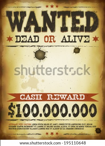 Wanted Vintage Western Poster/ Illustration Of A Vintage Old Wanted Placard Poster  Template, With