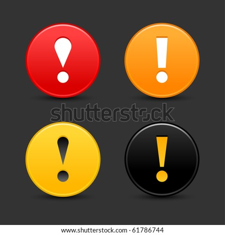 Warning attention sign with exclamation mark symbol. Colorful round web 2.0 button with shadow on dark gray background - stock vector