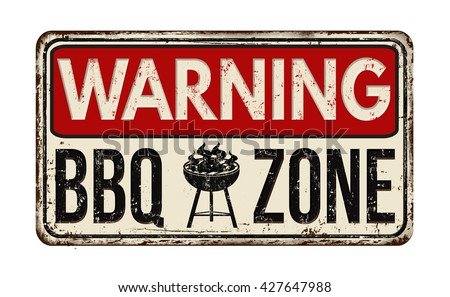 Warning BBQ Barbecue zone vintage rusty metal sign on a white background, vector illustration - stock vector