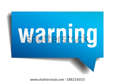 Warning blue 3d realistic paper speech bubble isolated on white