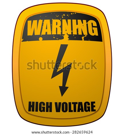 Warning High Voltage Yellow Plate Sign, Vector Illustration.  - stock vector